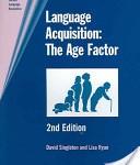 David Michael Singleton, Lisa Ryan (2004). Language acquisition: the age factor. Multilingual Matters.