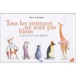 Tous les animaux ne sont pas bleus: il grande libro delle piccole differenze, in francese